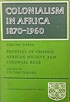 Colonialism in Africa 1870-1960 Volume 3 by…