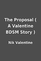 The Proposal ( A Valentine BDSM Story ) by…
