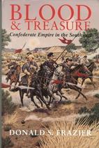 Blood & Treasure: Confederate Empire in the…