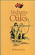 Indians of the Oaks by Melicent Humason Lee