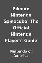 Pikmin: Nintendo Gamecube, The Official…
