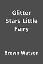 Glitter Stars Little Fairy by Brown Watson