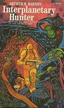 Interplanetary Hunter by Arthur K. Barnes