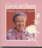 Clippings from My Notebook by Corrie Ten…