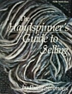 The handspinner's guide to selling by Paula…