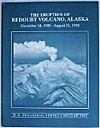 The Eruption of Redoubt Volcano, Alaska,…