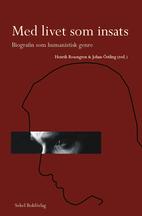 Med livet som insats : biografin som…