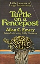 A Turtle On A Fencepost: Little Lessons Of…