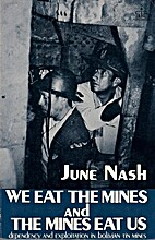 We Eat The Mines and The Mines Eat Us,…