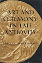 Art and Ceremony in Late Antiquity (The…