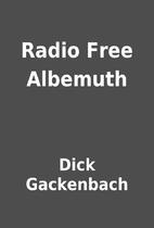 Radio Free Albemuth by Dick Gackenbach
