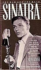 Sinatra: The Man and The Myth by Bill Adler