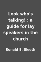 Look who's talking! : a guide for lay…
