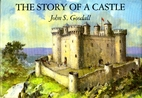 The Story of a Castle by John S. Goodall