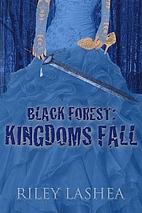 Black Forest: Kingdoms Fall (Black Forest…