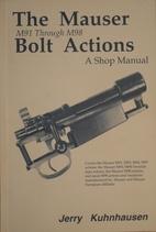 The Mauser M91 through M98 Bolt Actions. A…