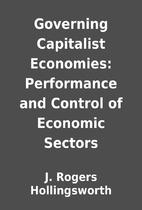 Governing Capitalist Economies: Performance…