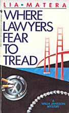 Where Lawyers Fear to Tread by Lia Matera