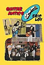 Guitar Antics: Eric Loy