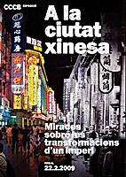 A la ciutat xinesa : mirades sobre les…