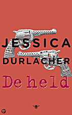 De held roman by Jessica Durlacher