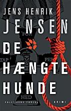De hængte hunde by Jens Henrik Jensen