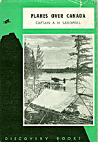 Planes over Canada by A. H. Sandwell