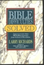 Bible Difficulties Solved: Answers to More…