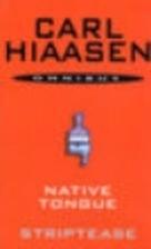 Native Tongue / Striptease by Carl Hiaasen