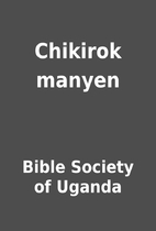 Chikirok manyen by Bible Society of Uganda