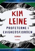 Profeterne i Evighedsfjorden : roman by Kim…