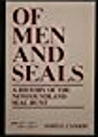 Of men and seals : a history of the…