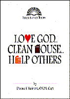 Love God ... Clean House ... Help Others…