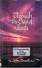 Through the Eyes of Faith by John Powell