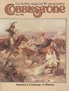 Cobblestone: America's Cowboys 1982 July by…