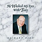 *He Washed My Eyes With Tears by Richard…