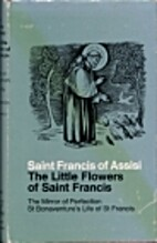The Little Flowers of St. Francis; The…