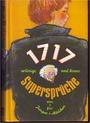 1717 witzige und kesse Supersprüche von für Jungen Mädchen -