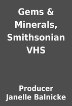 Gems & Minerals, Smithsonian VHS by Producer…