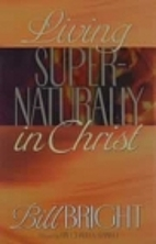 Living Supernaturally in Christ by William…