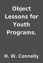 Object Lessons for Youth Programs. by H. W.…