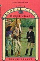 Horse Crazy (The Saddle Club Book #1) by…