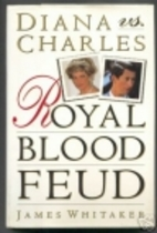 Diana vs. Charles: Royal Blood Feud by James…