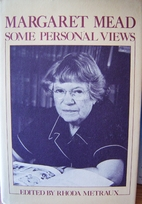 Margaret Mead, Some Personal Views by Rhoda…
