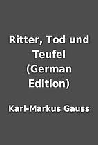 Ritter, Tod und Teufel (German Edition) by…
