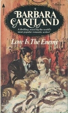 Love is the Enemy by Barbara Cartland