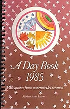 A day book 1985; with quotes from noteworthy…