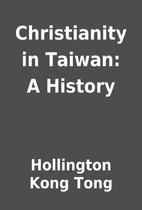 Christianity in Taiwan: A History by…