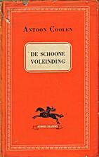 De Schoone voleinding by Antoon Coolen