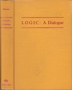 Logic: a dialogue by A. K. Bierman